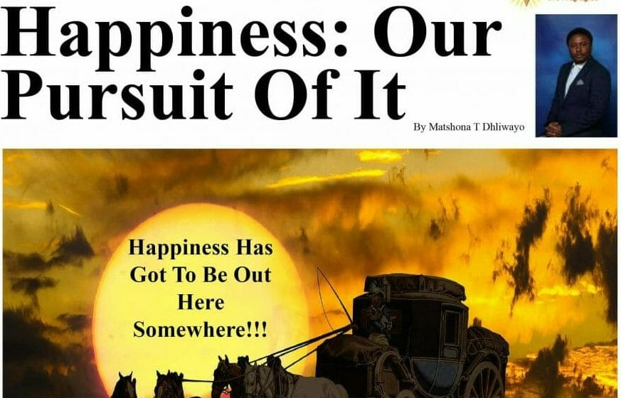 Happiness: Our Pursuit Of It
