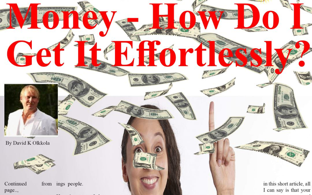 Money – How Do I Get It Effortlessly?