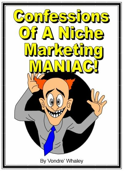 Confessions Of A Niche Marketing Maniac Image