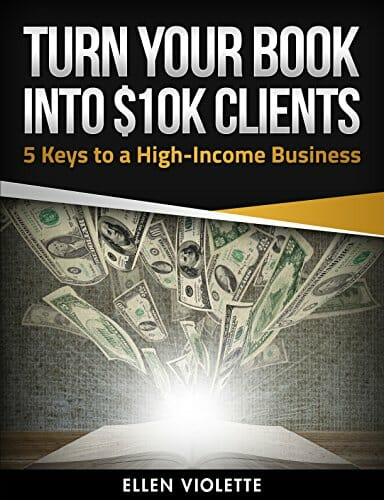 Turn Your Book Into $10K Clients Image